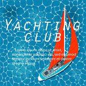 Yachting Club Banner. Yacht Sailing Layout. Top View Sail Boat On Deep Blue Sea Water. Luxury Yacht  poster