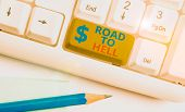 Handwriting Text Road To Hell. Concept Meaning Extremely Dangerous Passageway Dark Ri Unsafe Travel  poster