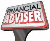 picture of financial management  - Financial Adviser words on a business sign promoting your professional services as a money manager - JPG
