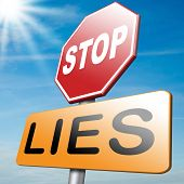 pic of tell lies  - stop lies stop lying and tell the truth - JPG