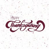 Hand Drawn Happy Thanksgiving Typography Lettering Poster. Celebration Quote On Textured Background  poster