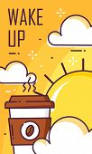 Wake Up Poster With Cup Of Coffee, Clouds And Sun. Thin Line Flat Design. Vector Good Morning Banner poster