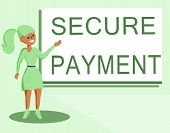 Text Sign Showing Secure Payment. Conceptual Photo Security Of Payment Refers To Ensure Of Paid Even poster