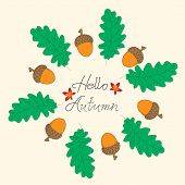 Autumn Wreath With Acorns, Leaves, Branch, Oak, Maple. Hello Autumn Hand Draw Lettering. Decorative  poster