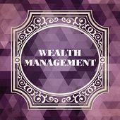 Wealth Management Concept. Vintage design.