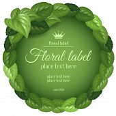 Round label with fresh green leaves. Vector illustration.