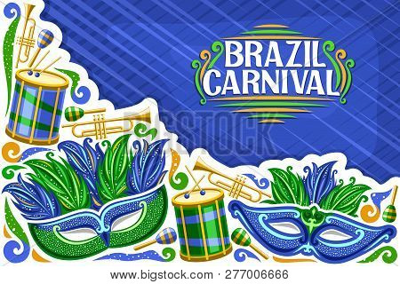 poster of Vector Greeting Card For Brazil Carnival With Copy Space, Illustration Of Green Mask, Drums With Dru