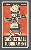Basketball Sport Game Tournament Match Retro Poster With Championship Winner Trophy Cup In A Shape O poster