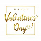 Happy Valentines Day Gold Calligraphy Banner. Valentine Luxury Greeting Card Template With Golden Ca poster