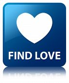 Find Love Glossy Blue Reflected Square Button