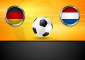 Soccer background. Germany and Netherlands