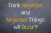 think negative and negative things occur