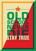 stock photo of slogan  - Old school poster with slogan - JPG