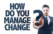 picture of change management  - Business man pointing the text - JPG
