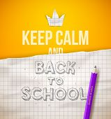 Keep calm and Back to school - vector illustration with hand drawn sketch