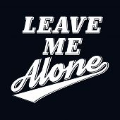 foto of slogan  - Slogan Leave Me Alone Humor T - JPG