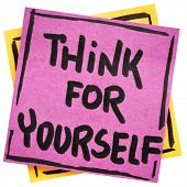 Think for yourself reminder or advice - handwriting on a sticky note against rustic wood- handwritin poster