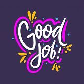 Good Job Phrase Hand Drawn Vector Lettering Phrase. Modern Typography. Isolated On Violet Background poster