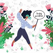 Vector Illustration Of An Ethnic Woman Holding Body Positive Banner. Flowers And Leaves In The Surro poster