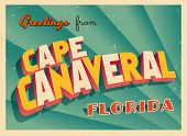 Vintage Touristic Greeting Card - Cape Canaveral, Florida - Vector EPS10. Grunge effects can be easi