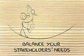 Balancing Your Stakeholders' Needs: Juggling With Pc, Document, Emails