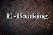 E-BANKING on Background