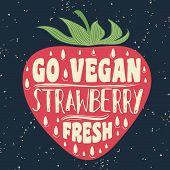 Постер, плакат: Vegan Typographic Print With Strawberry