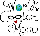 Illustration Featuring the Words World's Coolest Mom