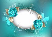 Oval, Light Banner, Decorated With Turquoise, Roses With Leaves Of White Gold On Turquoise Backgroun poster
