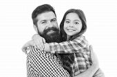 Best Dad Ever. Father And Daughter Hug White Background. Child And Dad Best Friends. Friendly Relati poster