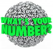 The question What's Your Number? on a sphere of numbers to illustrate your budget limit, income leve