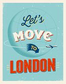 Vintage traveling poster - Let's move to London - Vector EPS 10.