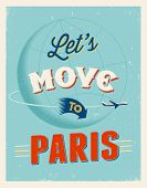 Vintage traveling poster - Let's move to Paris - Vector EPS 10.
