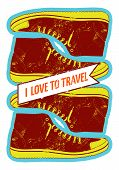 I love to travel. Retro grunge style poster with shoes. Vector illustration.