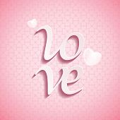 Valentine�¢�?�?s Day LOVE font type with love pattern background.
