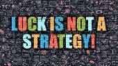 Постер, плакат: Luck is Not a Strategy in Multicolor Doodle Design