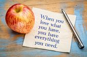 When you love what you have, you have eveything you need - inspiraitonal  handwriting on a napkin wi poster