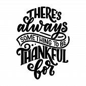 Illustration With Lettering Quote For Thanksgiving Day. Typographic Design. Greeting Card And Poster poster