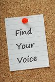stock photo of muse  - The phrase Find Your Voice typed on a piece of paper and pinned to a cork notice board - JPG