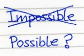 Crossing Out Impossible And Writing Possible.
