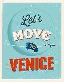 Vintage traveling poster - Let's move to Venice - Vector EPS 10.