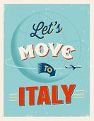 Vintage traveling poster - Let's move to Italy - Vector EPS 10.