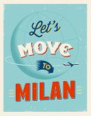 Vintage traveling poster - Let's move to Milan - Vector EPS 10.