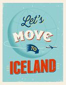 Vintage traveling poster - Let's move to Iceland - Vector EPS 10.