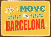 Vintage metal sign - Let's move to Barcelona - JPG Version