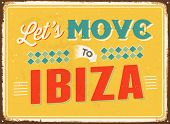 Vintage metal sign - Let's move to Ibiza - JPG Version
