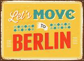 Vintage metal sign - Let's move to Berlin - JPG Version