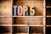 pic of 5s  - The word TOP 5 written in vintage wooden letterpress type in a wooden type drawer - JPG