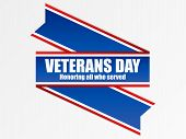 Veterans Day 11th Of November. Honoring All Who Served. Ribbon With Red And Blue Stripes. A Layer Wi poster