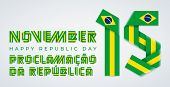 Congratulatory Design For November 15, Brazil Republic Day. Text Made Of Bended Ribbons With Brazili poster